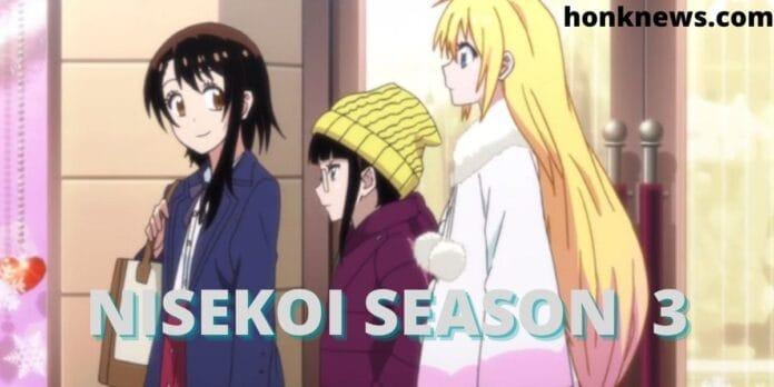 The Journey of Romantic-Comedy Series: Nisekoi Season 3