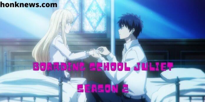 Boarding School Juliet Season 2: Release Date and More