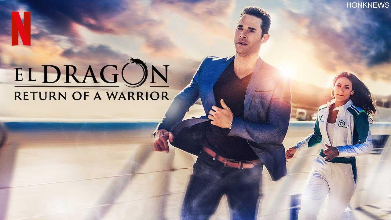 El Dragon Season 3: release date, plot and cast