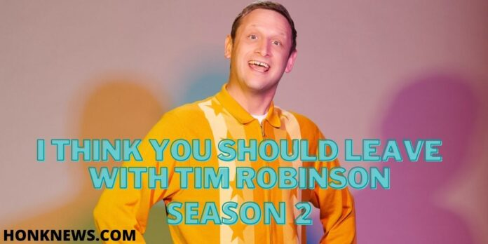 I Think You Should Leave Season 2 with Tim Robinson