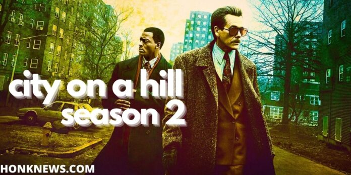 City on a Hill Season 2: More About the Series