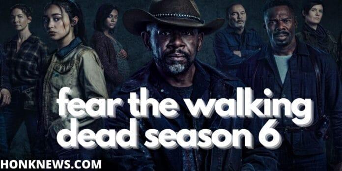 Fear the Walking Dead Season 6: Let us Know More