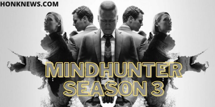 MindHunter Season 3: Is It Coming or Not?