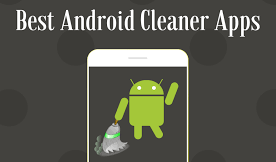 5 Top Android Mobile Phone Cleaner App To Clean And Optimize